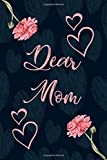 Dear Mom: A Grief journal With Writing Prompts for those grieving their parent: This journal is filled with space to write letters to your Mom along ... a place to doodle (Grieving The Loss of Mom).