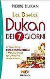 La dieta Dukan dei 7 giorni. I 7 passi della scala nutrizionale: il metodo dolce per dimagrire senza rinunce