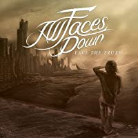 FACE THE TRUTH +bonus by ALL FACE DOWN (2012-10-24)