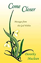 Come Closer: Messages from the God Within