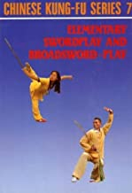 Elementary Swordplay & Broadsword-play (Chinese Kung-Fu Series 7) by Victor Wu (5-Jun-1905) Paperback