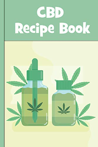 CBD Recipe Book: Record your favorite marijuana recipes and DIYs in this handy cannabis notebook, including cannabis edibles, cookies and brownies, ... etc. Gift for CBD oil fans for any occasion.