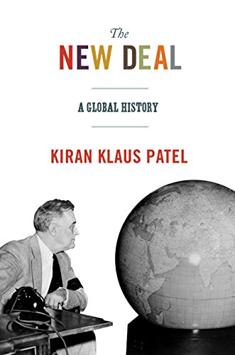 The New Deal: A Global History (America in the World Book 21)