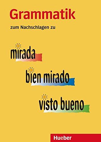 Grammatik zum Nachschlagen: zu mirada – bien mirado – visto bueno / Grammatik zum Nachschlagen (Die Mirada-Familie)