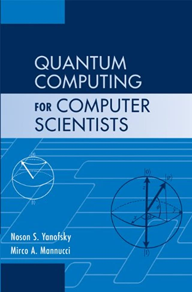 特殊周りポップQuantum Computing for Computer Scientists (English Edition)
