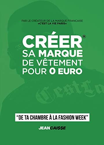 Créer sa marque de vêtement pour 0 euro: De ta chambre à la Fashion Week