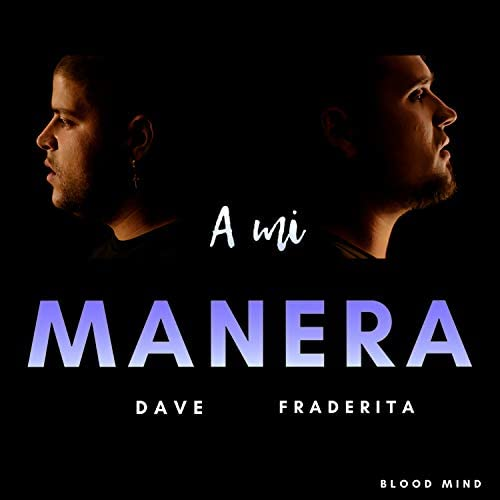 Blood Mind, Dave & Fraderita