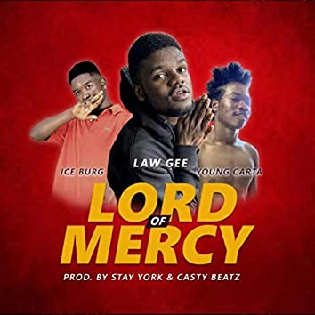 Lord of Mercy (feat. Young Carta & Ice Burg Flame)