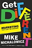 Get Different: Marketing That Can't Be Ignored! (English Edition)