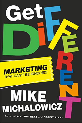 Compare Textbook Prices for Get Different: Marketing That Can't Be Ignored  ISBN 9780593330630 by Michalowicz, Mike