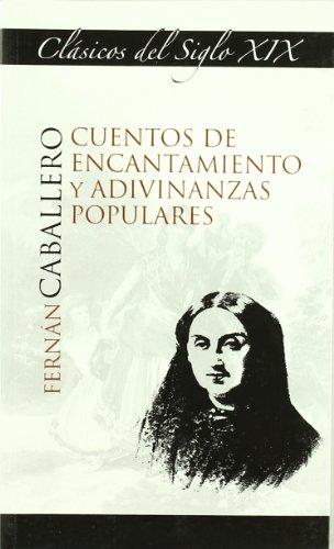 Cuentos de encantamiento y adivinanzas populares (Clásicos del Siglo XIX)