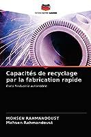 Capacités de recyclage par la fabrication rapide: Dans l'industrie automobile