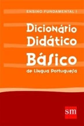 Dicionário Didático Básico de Língua Portuguesa - Ensino Fundamental I