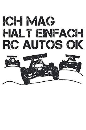 Ich Mag Halt Einfach RC Autos Ok - RC Car Geschenk Notizbuch (Taschenbuch DIN A 5 Format Liniert): Buggy RC-Car Spruch Notizbuch, Notizheft, ... und Fans von ferngesteuerten Modellautos.