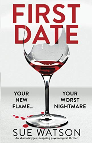 Compare Textbook Prices for First Date: An absolutely jaw-dropping psychological thriller  ISBN 9781838885120 by Watson, Sue