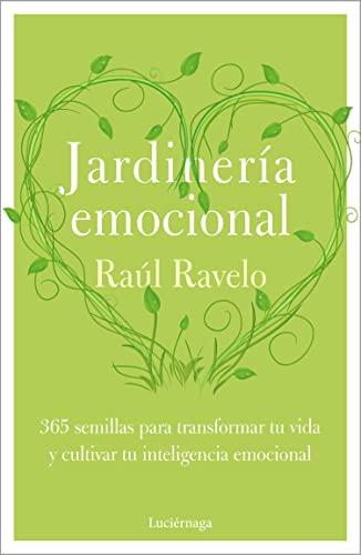 Jardinería emocional de Raúl Ravelo