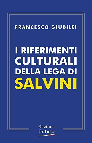 I riferimenti culturali della Lega di Salvini