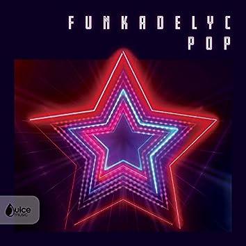 Funkadelyc Pop
