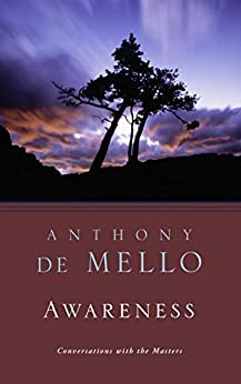 Awareness: Conversations with the Masters by [Anthony de Mello, SJ, J. Francis Stroud]