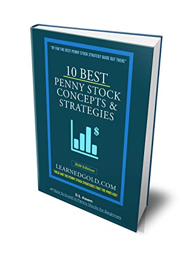 10 Best Penny Stock Concepts & Strategies: These Are The Penny Stock Strategies That The Pros Use! (English Edition)
