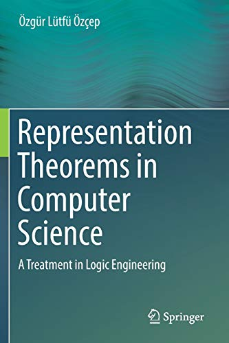 Representation Theorems in Computer Science: A Treatment in Logic Engineering