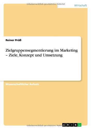 Zielgruppensegmentierung im Marketing - Ziele, Konzept und Umsetzung