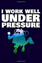 I Work Well Under Pressure: Journal for Writing
