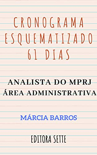 CRONOGRAMA ESQUEMATIZADO – 61 DIAS : ANALISTA DO MINISTÉRIO PÚBLICO – ÁREA ADMINISTRATIVA - RIO DE JANEIRO – 2019