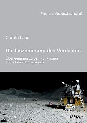 Die Inszenierung des Verdachts – Überlegungen zu den Funktionen von TV-mockumentaries (Film- und Medienwissenschaft)