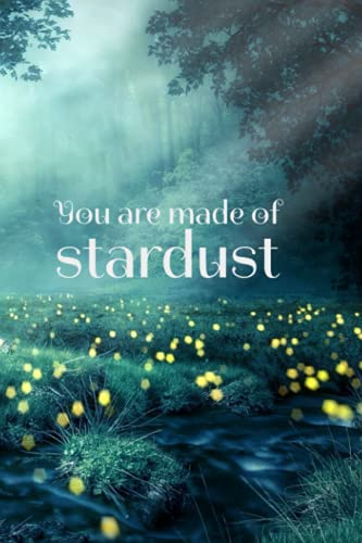 You are made of stardust magical forest notebook journal: Inspirational nature theme journal notebook gift for woman