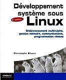 Développement sytème sous Linux - Ordonnancement multi-tâche, gestion mémoire, communications, programmation réseau