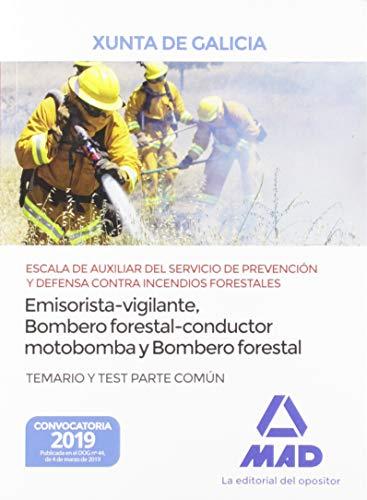 Escala de Auxiliar del Servicio de Prevención y Defensa Contra Incendios Forestales (especialidades emisorista/vigilante, bombero forestal-conductor ... de Galicia. Temario y test Parte Común