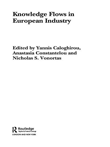 Knowledge Flows in European Industry (Routledge Studies in Business Organizations and Networks Book 35)