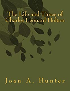 Life and Times of Charles Leonard Holton
