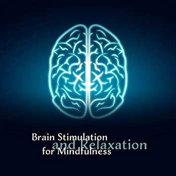 Brain Stimulation and Relaxation for Mindfulness