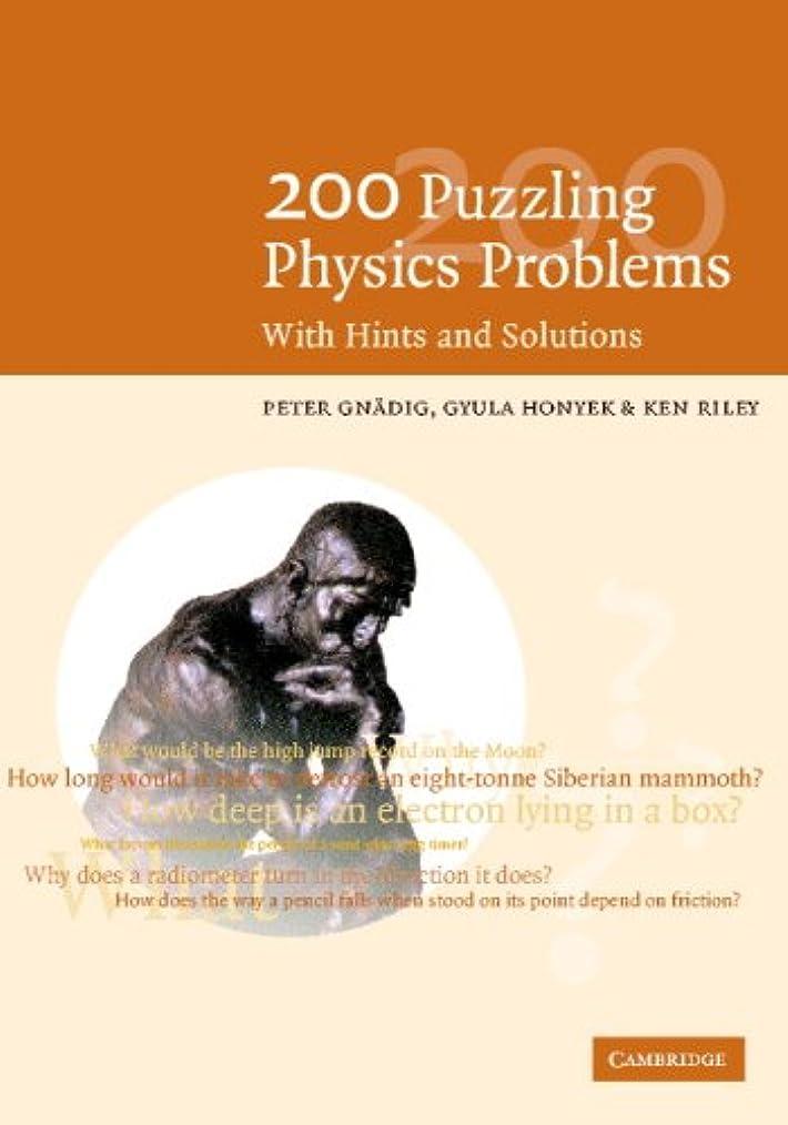 凝視要求するポット200 Puzzling Physics Problems: With Hints and Solutions (English Edition)