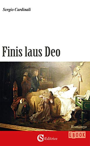 Finis Laus Deo (Italian Edition)