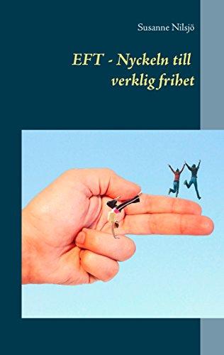 EFT Nyckeln till verklig frihet (Swedish Edition)