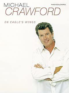 Michael Crawford: On Eagle's Wings: For Piano/Vocal/