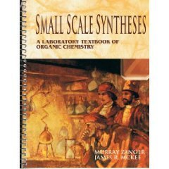 Small Scale Syntheses: A Laboratory Textbook of Organic Chemistry: Laboratory Text in Organic Chemistry