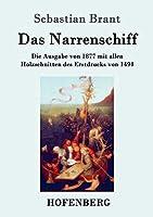Das Narrenschiff: Die Ausgabe von 1877 mit allen Holzschnitten des Erstdrucks von 1494