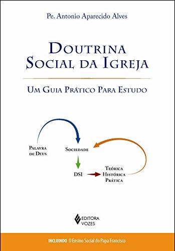 Doutrina Social da Igreja: Um Guia Prático Para Estudo