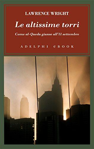 Le altissime torri: Come al-Qaeda giunse all'11 settembre
