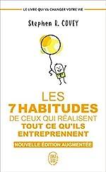 Les 7 habitudes de ceux qui réalisent tout ce qu'ils entreprennent - Le livre qui va changer votre vie de Stephen R. Covey