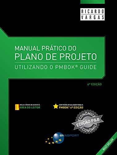 Manual Prático do Plano de Projeto: Utilizando o PMBOK Guide