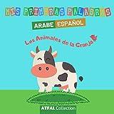 MIS PRIMERAS PALABRAS Arabe Español 'Los Animales de la Granja': Libro infantil para aprender árabe para niños pequeños. Las frases sencillas los dibujos ... el aprendizaje del árabe (French Edition)
