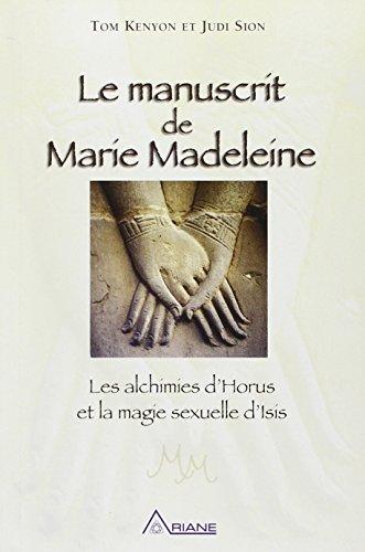 Rukopis Marie Madeleine - Hormova kemija i seksualna magija Isis