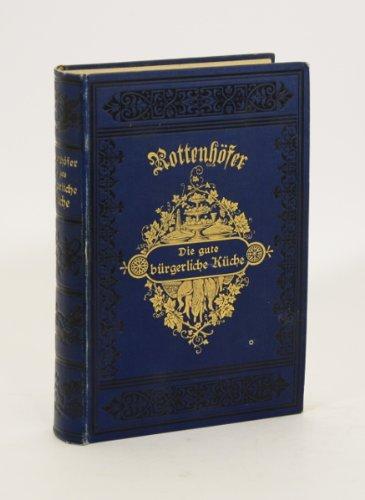 Die gute bürgerliche Küche. 6. Auflage.