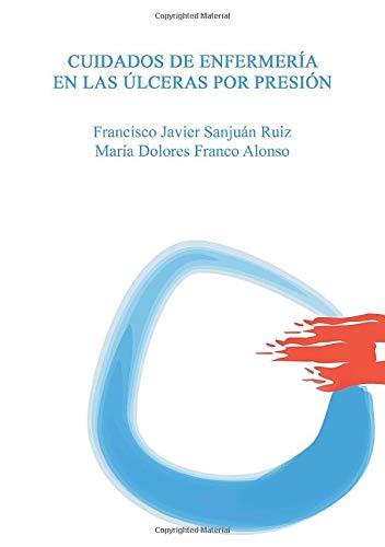 Cuidados de enfermería en las úlceras por presión (Spanish Edition)
