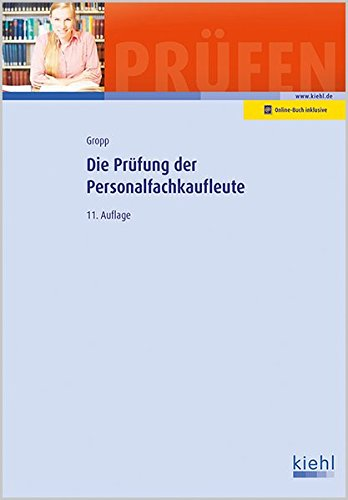Die Prüfung der Personalfachkaufleute (Prüfungsbücher für Fachwirte und Fachkaufleute)
